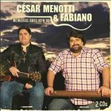 César Menotti e Fabiano - Memórias anos 80 e 90