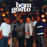 Grupo Bom Gosto - Grupo Bom Gosto Ao Vivo Deixa eu Cantar Meu Samba
