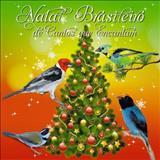 Christmas Albuns de Natal - Natal Brasileiro de Cantos que Encantam