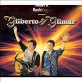 Gilberto e Gilmar -  gilberto e gilmar 30 anos de carreira