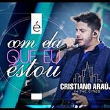Cristiano Araújo - É Com Ela Que Eu Estou
