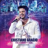 Cristiano Araújo - Cristiano Araújo – In The Cities – Ao Vivo Em Cuiabá