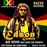 Edson Gomes - EDSON GOMES - LUAU DO PONTO EM FEIRA DE SANTANA
