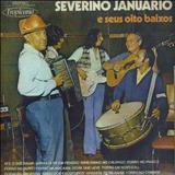 Severino Januário - E Seus Oito Baixos (TROPICANA)