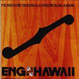 Engenheiros do Hawaii - Filmes de Guerra, Canções de Amor