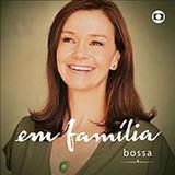 Novelas - Em Família Bossa Nova