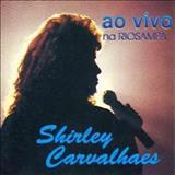 Shirley Carvalhaes - Ao Vivo na Riosampa
