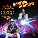 Edson e Hudson - Faço Um Circo Pra Você