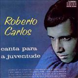 Roberto Carlos - Canta Para A Juventude