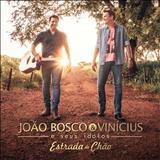 João Bosco e Vinícius - Estrada de Chão