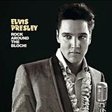 Elvis Presley - Rock Around The Bloch