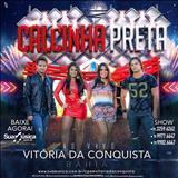 Calcinha Preta - Ao vivo em vitória da conquista - Bahia