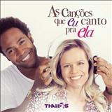 Thalles Roberto - As Cancões Que eu Canto Pra Ela