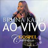Bruna Karla - Gospel Collection