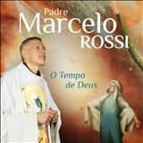 Padre Marcelo Rossi - O Tempo de Deus