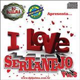 DJ Djalma - I Love Sertanejo Vol. 03