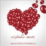 Maria Cecília e Rodolfo - Espalhe amor