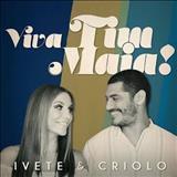 Ivete Sangalo - Ivete & Criolo – Viva Tim Maia!