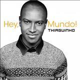 Thiaguinho - Hey, Mundo