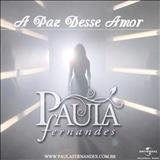 Paula Fernandes - A Paz Desse Amor