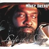 Mikey Dread - Life Is a Stage