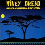 Mikey Dread - African Anthem Revisited