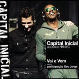 Capital Inicial - Vai e Vem ft. Seu Jorge