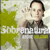Andre Valadão - Sobrenatural