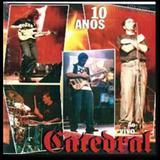 Catedral - 10 ANOS ao vivo CD 2