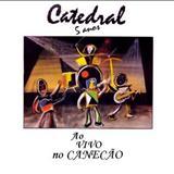 Catedral - 5 ANOS ao vivo no Canecão