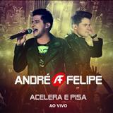 André e Felipe - Acelera e Pisa