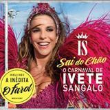 Tempo De Alegria - O Carnaval De Ivete Sangalo: Sai Do Chão Ao Vivo
