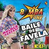 Funk - Bomba Funk Vol. 47 (Baile De Favela )