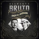 Jads e Jadson - Diamante Bruto
