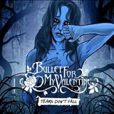 Bullet For My Valentine - Tears Dont Fall