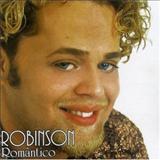 Robinson Monteiro - Romântico