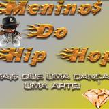 Menino$ Do Hip Hop