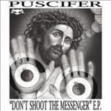 Puscifer - Dont Shoot the Messenger (EP)