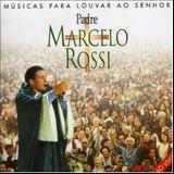 Padre Marcelo Rossi - Músicas Para Louvar Ao Senhor