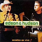 Edson e Hudson - Acústico Ao Vivo