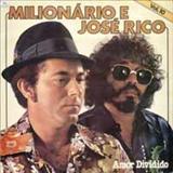 Milionário e José Rico - Amor Dividido-Vol.10