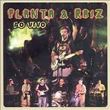 Planta & Raíz - Planta & Raiz