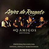 Anjos De Resgate - + Q Amigos: Ao Vivo