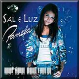 Pamela - Sal e Luz