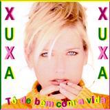Xuxa - Tô De Bem Com A Vida