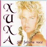 Xuxa - Só Faltava Você