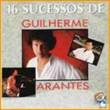 Guilherme Arantes - 16 Sucessos de Guilherme Arantes