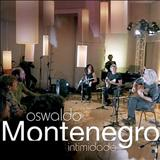 Oswaldo Montenegro - Intimidade