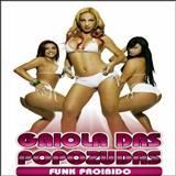 Gaiola Das Popozudas - Funk Proibido