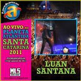 Luan Santana - Planeta atlatida Santa catarina 12-01-11